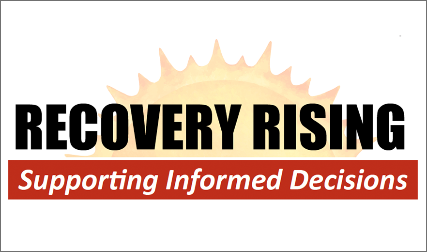 Recovery Rising Supporting Informed Decisions